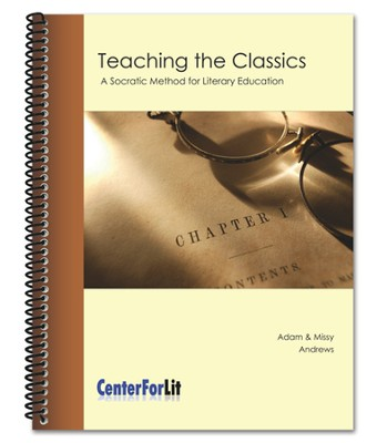 Teaching the Classics Seminar Workbook  -     By: Adam Andrews, Missy Andrews