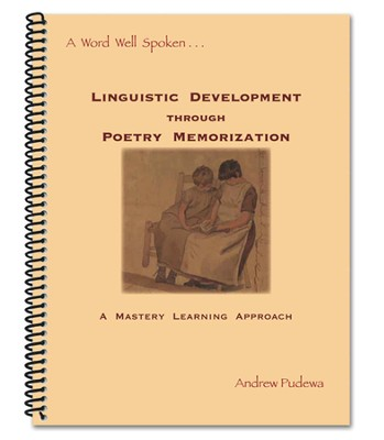 Linguistic Development Through Poetry Memorization  -     By: Andrew Pudewa
