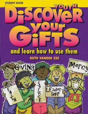 Discover Your Gifts Youth Student Book: And Learn How to Use Them Student's Guide Edition  -     By: Ruth Vander Zee