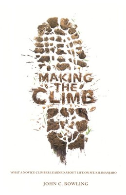 Making the Climb: Lessons for Faith Communities--Book and DVD  -     By: John C. Bowling