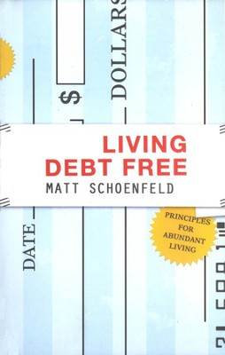 Living Debt Free    -     By: Matt Schoenfeld