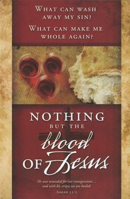 Nothing but the Blood (Isaiah 53:5) Bulletins, 100  -