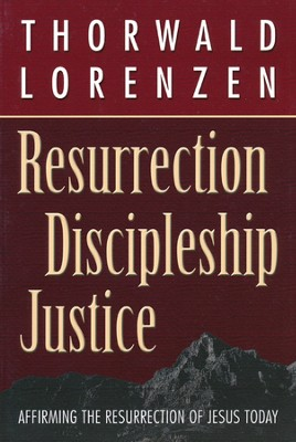 Resurrection-Discipleship-Justice: Afffirming the Resurrection of Jesus Christ Today  -     By: Thorwald Lorenzen