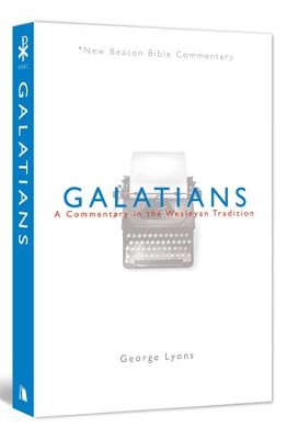 NBBC, Galatians: A Commentary in the Wesleyan Tradition  -     By: George Lyons