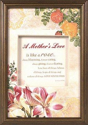 A Mother's Love is Like a Rose Framed Print  -