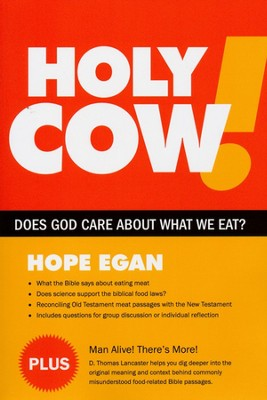 Holy Cow! Does God Care About What We Eat?  -     By: Hope Egan