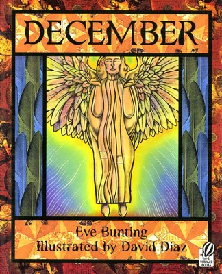 December   -     By: Eve Bunting     Illustrated By: David Diaz