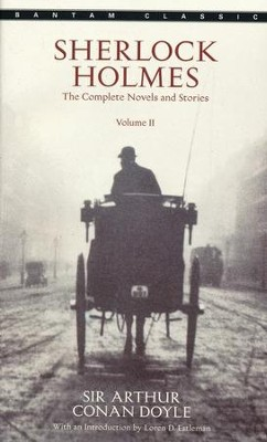 Sherlock Holmes: The Complete Novels and Stories, Vol. II   -     By: Sir Arthur Conan Doyle