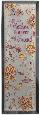 First My Mother Forever My Friend Plaque  -