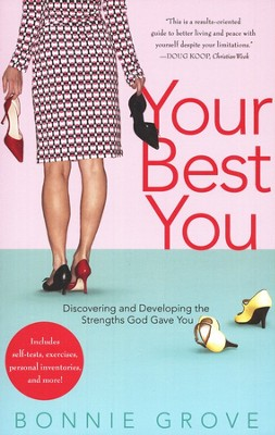 Your Best You: Discovering and Developing the Strengths God Gave You  -     By: Bonnie Grove