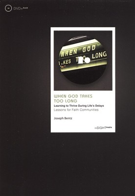 When God Takes Too Long, Book and DVD   -     By: Joseph Bentz