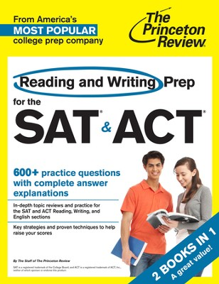 Reading and Writing Prep for the SAT & ACT: 2 Complete Books in 1  -     By: Princeton Review