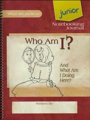 Who Am I? Junior Notebooking Journal   -     By: David Webb, Peggy Webb