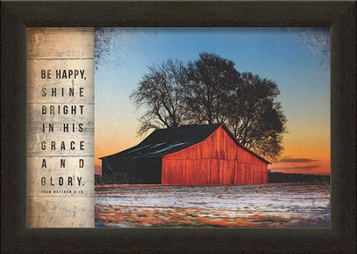 Be Happy, Shine Bright In His Grace and Glory Framed Art  -