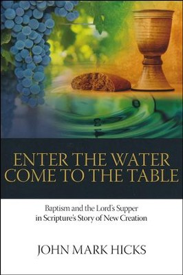 Enter The Water Come To The Table  -     By: John Hicks
