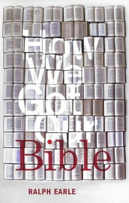 How We Got Our Bible, Third Edition   -     By: Ralph Earle