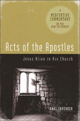 Acts Of The Apostles: Jesus Alive In His Church  -     By: Earl Lavender