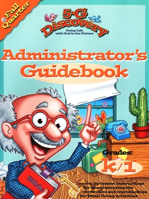 5-G Discovery, Fall: Administrator's Guidebook, Grade K/1  -     By: Willow Creek