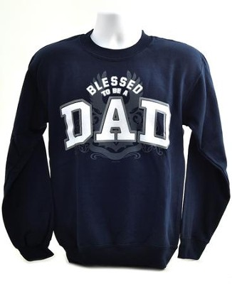 Blessed To Be A Dad Sweatshirt, Medium (38-40)  -