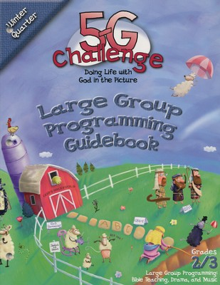 5-G Challenge, Winter: Large Group Programming Guidebook, Grade 2/3  -     By: Willow Creek