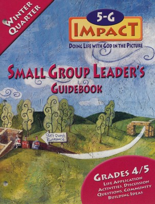 5-G Impact, Winter: Small Group Leader's Guidebook, Grade 4/5  -     By: Willow Creek