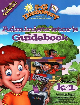 5-G Discovery, Spring: Administrator's Guidebook, Grade K/1  -     By: Willow Creek