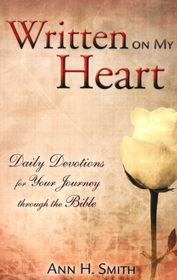 Written on My Heart: Daily Devotions for Your Journey Through the Bible  -     By: Ann H. Smith