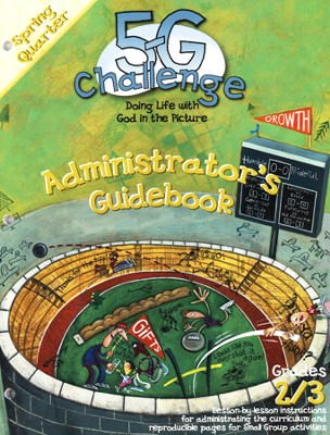 5-G Challenge, Spring: Administrator's Guidebook, Grade 2/3  -     By: Willow Creek