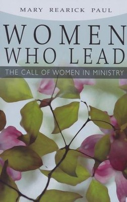Women Who Lead: The Call of Women in Ministry  -     By: Mary Paul