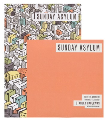 Sunday Asylum: Being the Church in Occupied Territory--Book and DVD  -     By: Stanley Hauerwas, Aaron Edwards