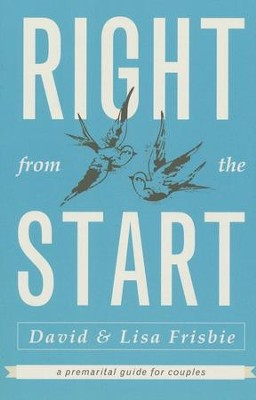 Right from the Start: A Premarital Guide for Couples  -     By: David Frisbie, Lisa Frisbe