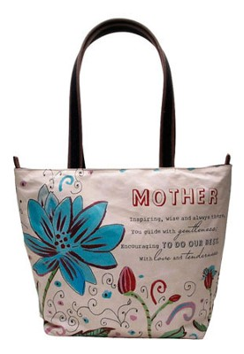 Inspiring, Wise and Always There, Mother Tote   -