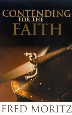 Contending for the Faith   -     By: Fred Moritz