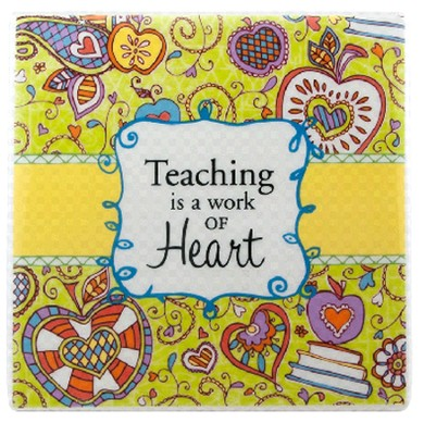 Teaching Is A Work of Heart Tile  -