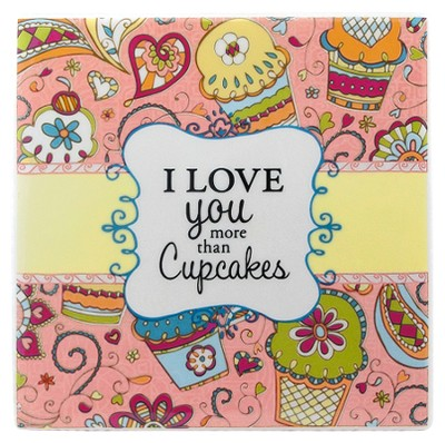 I Love You More Than Cupcakes Tile  -