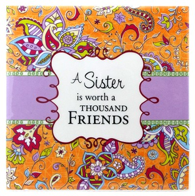 A Sister Is Worth A Thousand Friends  -
