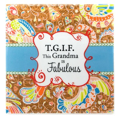 T G I F, This Grandma Is Fabulous Tile  -