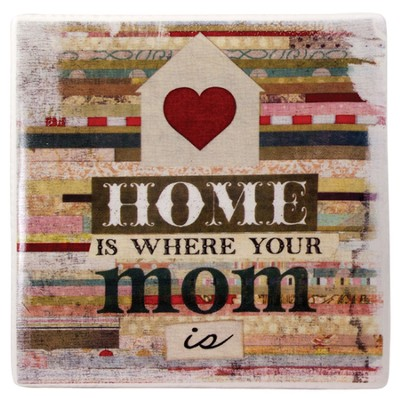 Home is Where Your Mom is Tile  -