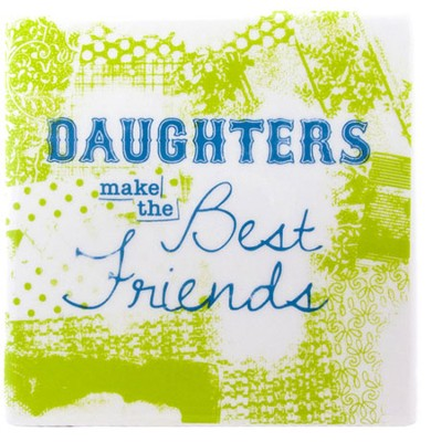 Daughter Make the Best Friends Tile  -