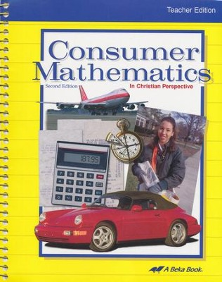 Consumer Mathematics in Christian Perspective Teacher Edition  -