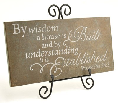 By Wisdom a House is Build Stone Plaque  -