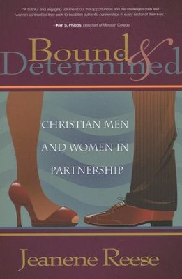 Bound & Determined: Christian Men And Women In Partnership  -     By: Jeanene Reese