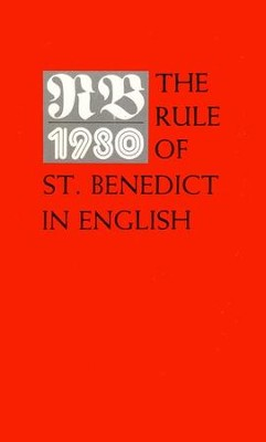 RB 1980: The Rule of St. Benedict   -     Edited By: Timothy Horner, Imogene Baker     By: Timothy Fry