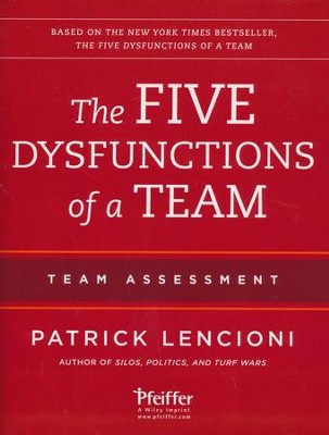 The Five Dysfunctions of a Team: Team Assessment  -     By: Patrick Lencioni