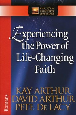 Experiencing the Real Power of Faith: Romans  -     By: Kay Arthur