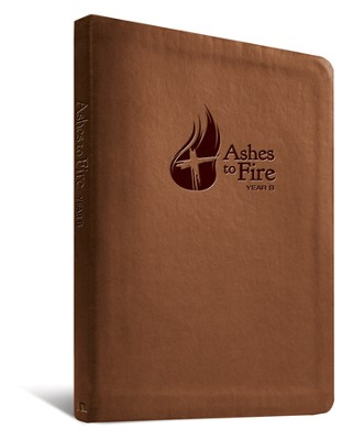 Ashes to Fire Year B Devotional: Daily Reflections from Ash Wednesday to Pentecost  -     By: Merritt Nielson