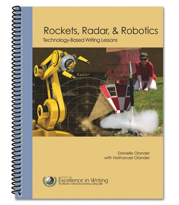Rockets, Radar & Robotics: Technology-Based Writing Lessons  -     By: Danielle Olander, Nathanael Olander