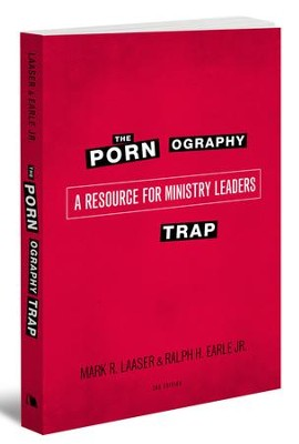 The Pornography Trap, 2nd Edition: A Resource for Ministry Leaders  -     By: Mark R. Laaser, Ralph H. Earle Jr.