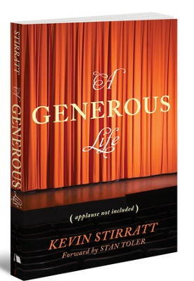 A Generous Life: Applause Not Included  -     By: Kevin Stirratt