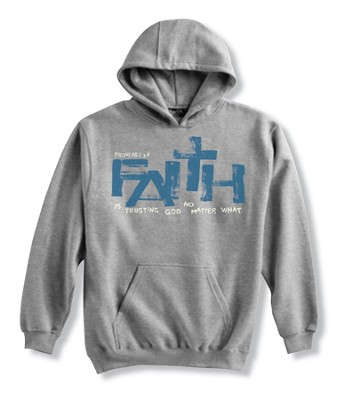 Faith Is Trusting, Gray Hooded Sweatshirt, Large (42-44)  -